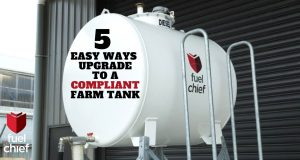 Fuelchief news: 5 easy ways to upgrade to a compliant farm tank